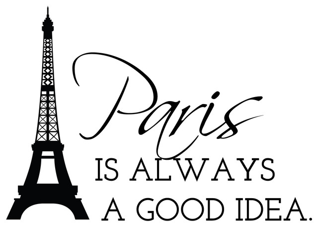 Paris Is Always A Good Idea Eiffel Tower Quote Decal - Contemporary - Wall Decals - by Dana Decals